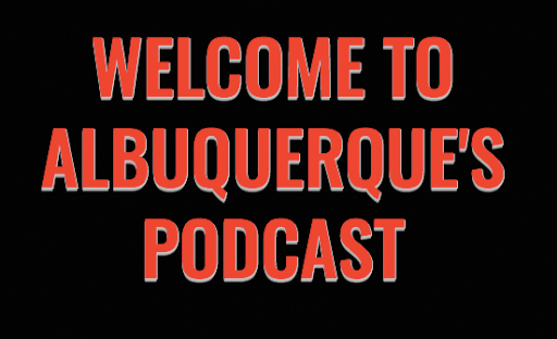 Welcome to Albuquerque's Podcast